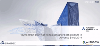 How to retain drawings from a similar project in Advance Steel 2019