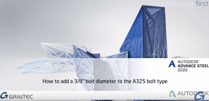"How to add a 3/8"" Bolt Diameter to the A325 Bolt Type in Autodesk Advance Steel 2020"