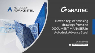 How to register missing drawings from the DOCUMENT MANAGER in Autodesk Advance Steel